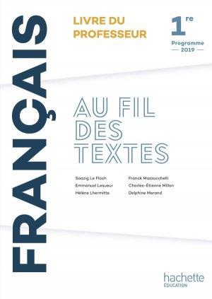 Au fil des textes Français 1re - Livre du professeur - Éd. 2019 - hachette - 9782017097983