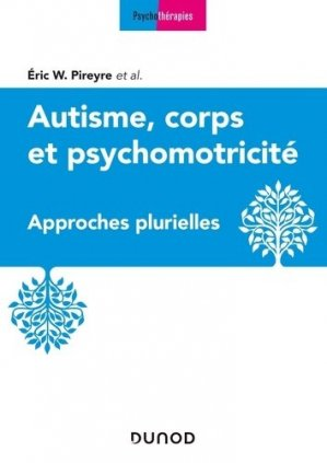 Autisme, corps et psychomotricité - dunod - 9782100769995 -