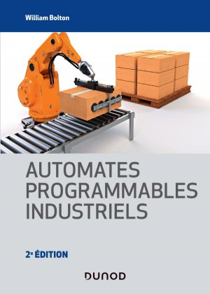 Automates programmables industriels - dunod - 9782100804573 -