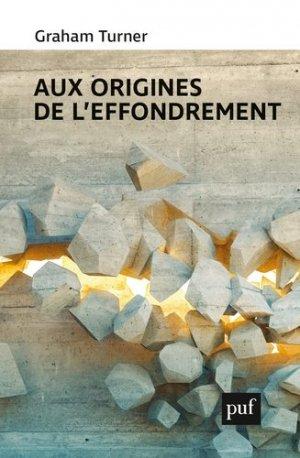 Aux origines de l'effondrement - puf - presses universitaires de france - 9782130829393 -