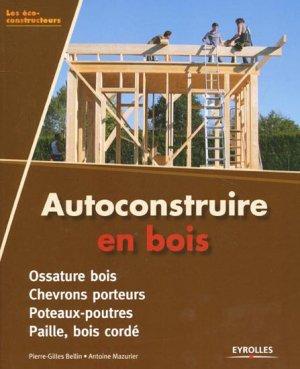 Autoconstruire en bois - eyrolles - 9782212132908 -