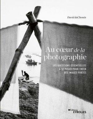 Au coeur de la photographie - Eyrolles - 9782212679991 -