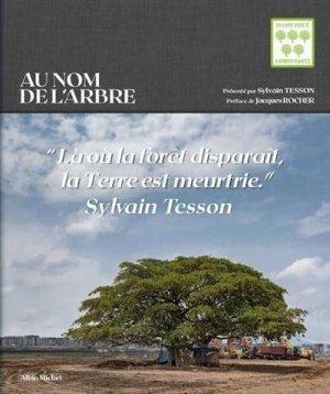 Au nom de l'arbre - Albin Michel - 9782226460363 -