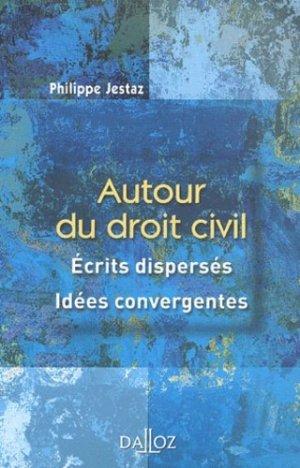 Autour du droit civil. Ecrits dispersés, idées convergentes - dalloz - 9782247060061 -
