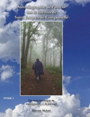 Autobiographie de l'auteur sur le chemin de Saint Jacques de Compostelle. Un récit initiatique de transmission et de partage - Books on Demand Editions - 9782322213047 - https://fr.calameo.com/read/005370624e5ffd8627086