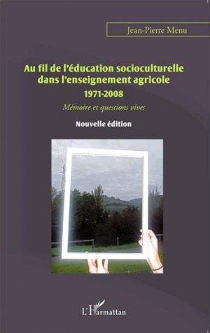 Au fil de l'éducation socioculturelle dans l'enseignement agricole 1971-2008 - l'harmattan - 9782343060453 -