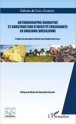 Autobiographie narrative et construction d'identité enseignante en Amazonie brésilienne - l'harmattan - 9782343062679 -