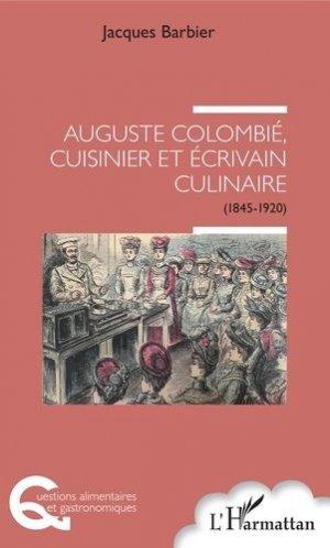 Auguste Colombié, cuisinier et écrivain culinaire (1845-1920) - l'harmattan - 9782343174341 -