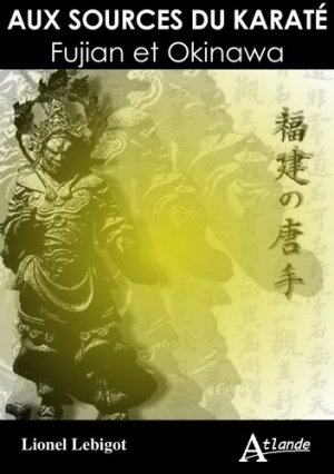 Aux sources du karaté. Fujian et Okinawa - Atlande - 9782350304113 -