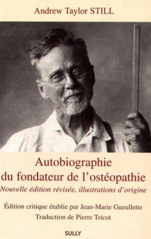 Autobiographie du fondateur de l'ostéopathie - sully - 9782354322076