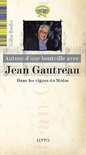 Autour d'une bouteille avec Jean Gautreau - elytis - 9782356391476 -