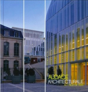 Audace architecturale au coeur de Paris - archibooks - 9782357331532 -