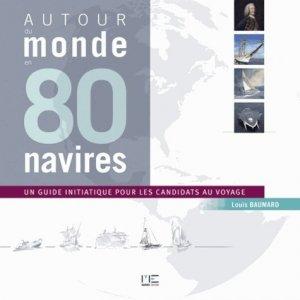 Autour du monde en 80 navires. Un guide initiatique pout les candidats au voyage - marines - 9782357431188 -