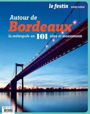 Autour de Bordeaux : la métropole en 101 sites et monuments - le festin - 9782360621958 -