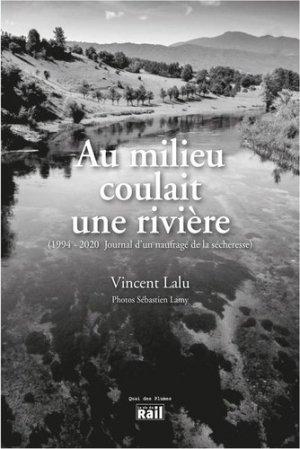 Au milieu coulait une rivière - La Vie du Rail - 9782370620521 -