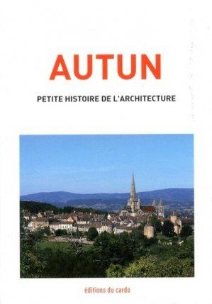 Autun, petite histoire de l'architecture - du cardo - 9782377860005 -