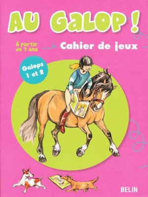 Au galop ! Cahier de jeux Galops 1 et 2 - belin - 9782701151540 -