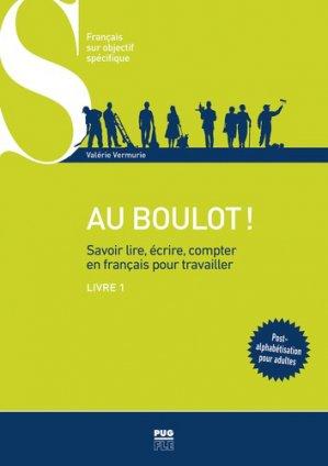 Au boulot ! Savoir lire, écrire, compter en français pour travailler - pug - 9782706142932 -