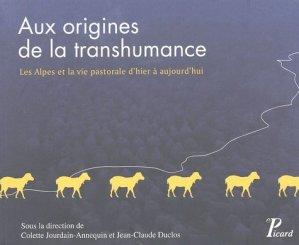Aux origines de la transhumance Les Alpes et la vie pastorale d'hier à aujourd'hui - picard - 9782708407596 -