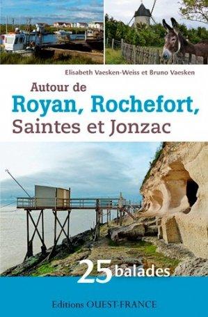 Autour de Royan, Rochefort, Saintes et Jonzac - ouest-france - 9782737365225 -