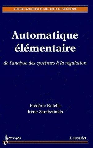 Automatique élémentaire de l'analyse des systèmes à la régulation  - hermes / lavoisier - 9782746220515 -