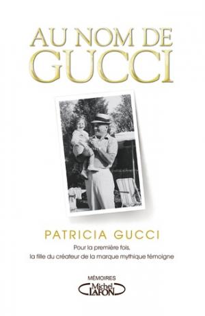 Au nom de Gucci - Michel Lafon - 9782749929347 -