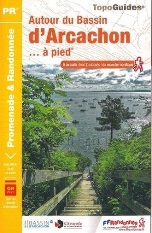 Autour du bassin d'Arcachon à pied - FFRandonnée - 9782751409516 -