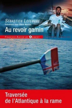 Au revoir gamin - francois-xavier de guibert - 9782755405026 -