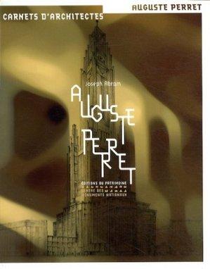 Auguste Perret - Editions du Patrimoine Centre des monuments nationaux - 9782757703762 -