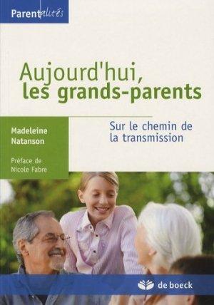 Aujourd'hui les grands-parents. Sur le chemin de la transmission - De Boeck - 9782804153229 -