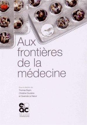 Aux frontières de la médecine - archives contemporaines - 9782813001146 -