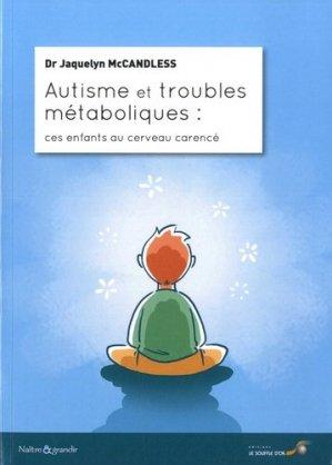 Autisme et troubles métaboliques - le souffle d'or - 9782840586807 - livre médecine 2020, livres médicaux 2021, livres médicaux 2020, livre de médecine 2021