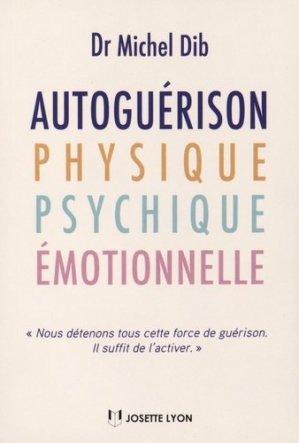 Autoguérison physique, psychique, émotionnelle - josette lyon - 9782843193668 -