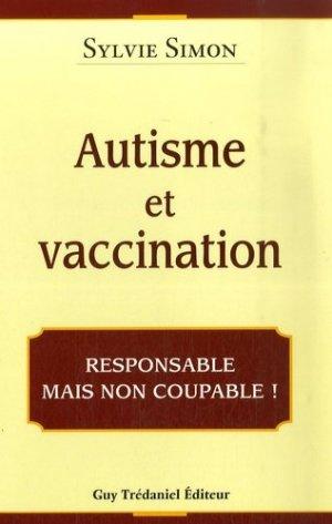 Autisme et Vaccination - guy tredaniel editions - 9782844458483 -