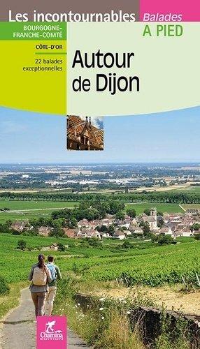 Autour de Dijon - Chamina - 9782844664464