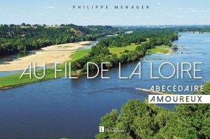 Au fil de la Loire - Abécédaire amoureux - christine bonneton - 9782862537818 -