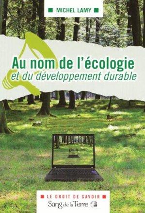 Au nom de l'écologie et du développement durable - sang de la terre - 9782869852532 -