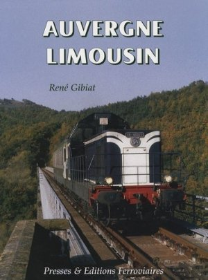 Auvergne Limousin - Presses and Editions Ferroviaires - 9782905447241 -
