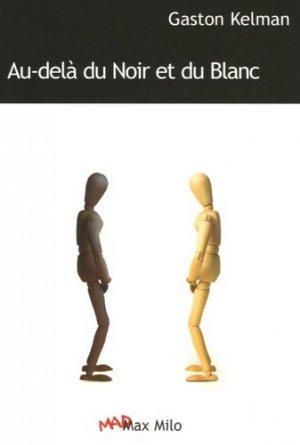 Au-delà du Noir et du Blanc - max milo - 9782914388603 -