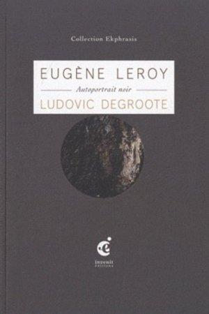 Autoportrait noir. Une lecture de Eugène Leroy, Autoportrait noir (1960) collection Eugène-Jean Leroy - Editions Invenit - 9782918698166 -