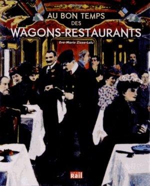 Au bon temps des wagons restaurants - La Vie du Rail - 9782918758501 -