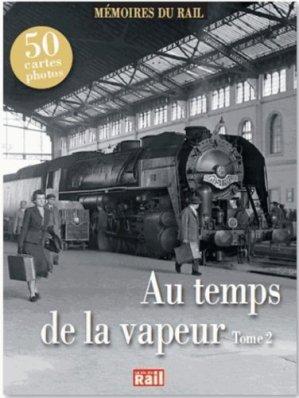 Au temps de la vapeur. Tome 2 - La Vie du Rail - 9782918758587 -