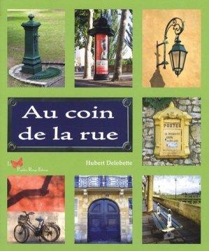 Au coin de la rue - Le Papillon Rouge Editeur - 9782952026192 -