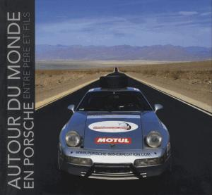 Autour du monde en Porsche - le monde pour passager editions - 9782953210859 -