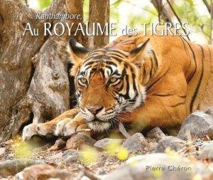 Au royaume des tigres. Edition bilingue français-anglais - Pierre Chéron - 9782953550214 -