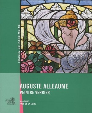 Auguste Alleaume, peintre verrier - Revue 303 - 9791093572123 -