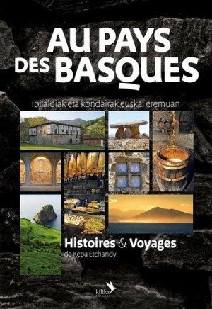 Au pays des Basques - Histoires & Voyages - Kilika - 9791094405413 -