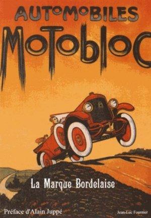 Automobiles Motobloc. La marque bordelaise - Association Les Bielles Doo Wap ALBD - 9791094574003 -