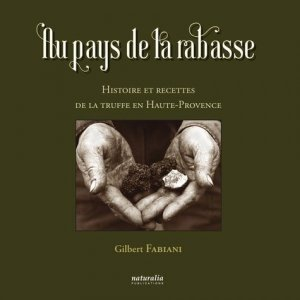 Au pays de la rabasse - naturalia publications - 9791094583135 -