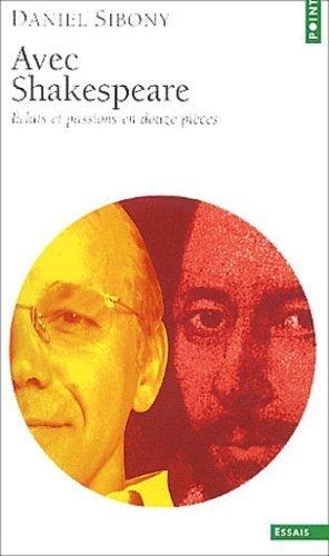 Avec Shakespeare. Eclats et passions en douze pièces - Seuil - 9782020574235 -